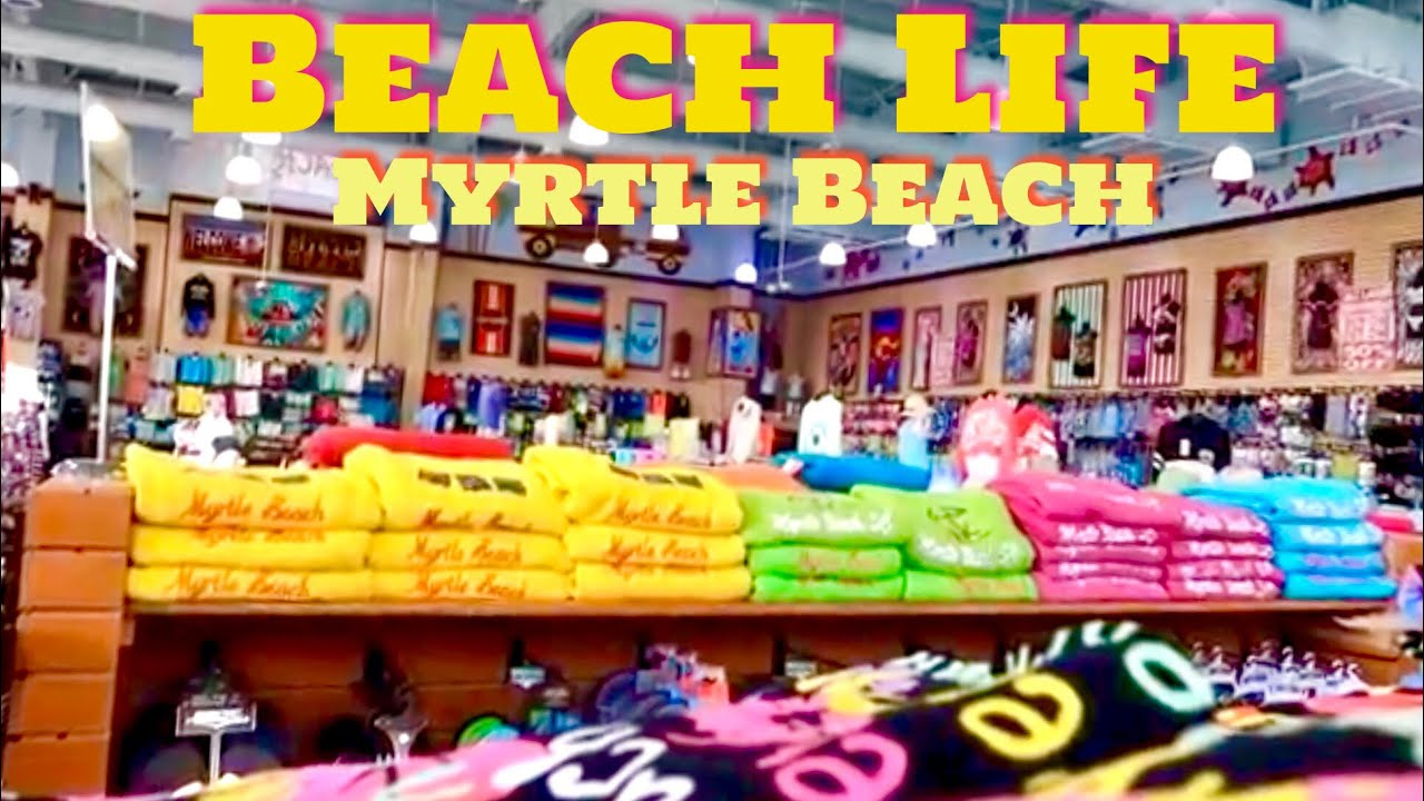 Beach Life Beachwear In Myrtle Sc Attractions