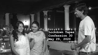 30 - Lockdown Tapes - Confessions by Pawan