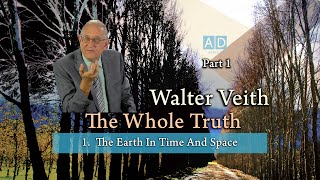 Walter Veith - The Earth In Time And Space - The Whole Truth (Part 1)