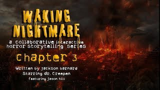 "Waking Nightmare: Part 3 ― ""The Fire"" ― Collaborative Interactive Horror Story (ft. Dr. Creepen)"