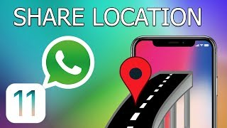 How to share location in WhatsApp on iPhone with iOS 11