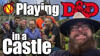 Playing D&D in a Castle a Real Life Adventure
