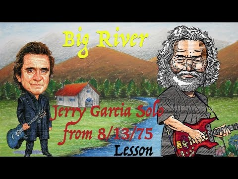 Jerry Garcia Guitar Lesson: Big River - Jerry's solo from 8/13/75 with tab