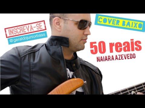 Naiara Azevedo - 50 Reais - Baixo Cover - Geraldo Júnior