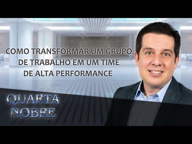 Como transformar um grupo de trabalho em um time de Alta Performance - Marcelo Simonato