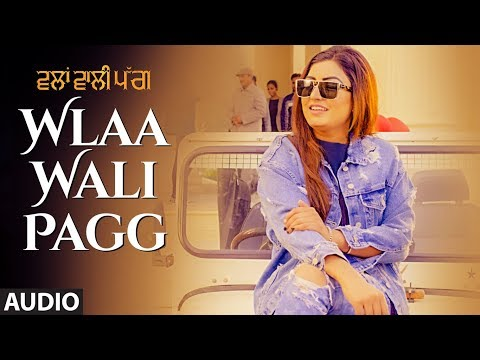 Wlaa Wali Pagg: Anmol Gagan Maan (Audio Song) | Desi Routz | Latest Punjabi Songs 2018