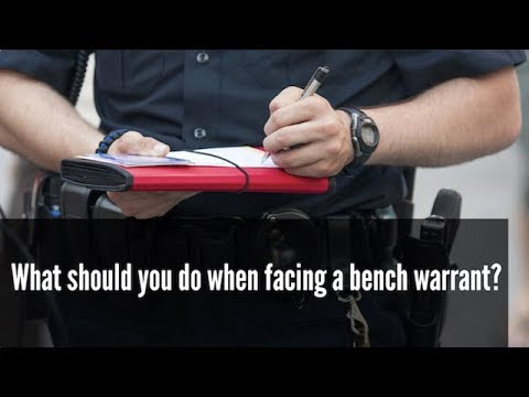 What to Do When Facing a Bench Warrant