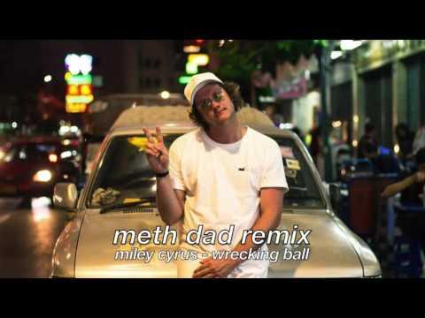 Miley Cyrus - Wrecking Ball (Meth Dad Remix)