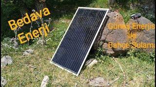 Güneş Enerjisi İle Bahçe Sulama Bedava Enerji