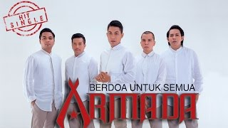 Video Armada - Berdoa Untuk Semua (Official Music Video) download MP3, 3GP, MP4, WEBM, AVI, FLV Februari 2018