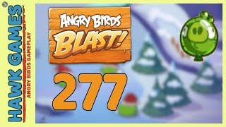 Angry Birds Blast Level 277 - 3 Stars Walkthrough, No Boosters