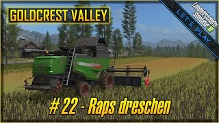 Let's Play LS 17 ★ Goldcrest Valley #22 ★ Raps dreschen