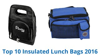 10 Best Insulated Lunch Bags 2016