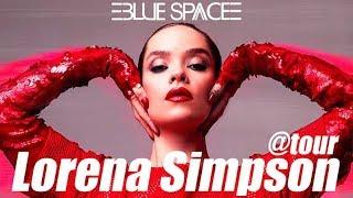 Blue Space Oficial - Lorena Simpson @Tour - 04.05.19
