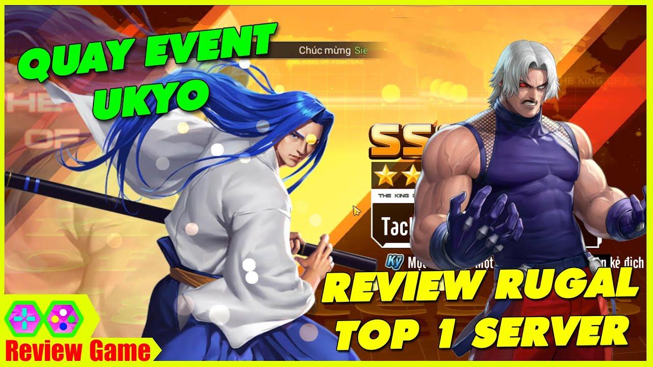 KOF AllStar: Quyền Vương Chiến - Ăn Full Event Quay Ukyo & Cái Kết, Review Rugal TOP 1 Server Chất
