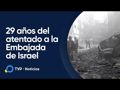 Se Cumplen 29 Años Del Atentado A La Embajada De Israel En Buenos Aires
