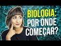 COMO COMEÇAR A ESTUDAR BIOLOGIA | Profª. Zazá