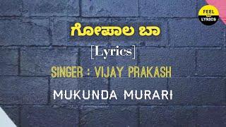 Gopala baa song lyrics in Kannada| Mukunda Murari|Arjun janya|Feel the lyrics Kannada
