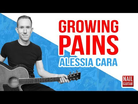Growing Pains ★ Alessia Cara ★ Guitar Lesson - Acoustic Chords Tutorial