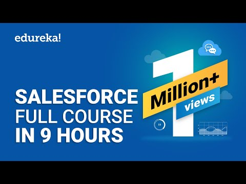 Salesforce Full Course - Learn Salesforce In 9 Hours | Salesforce Training Videos | Edureka