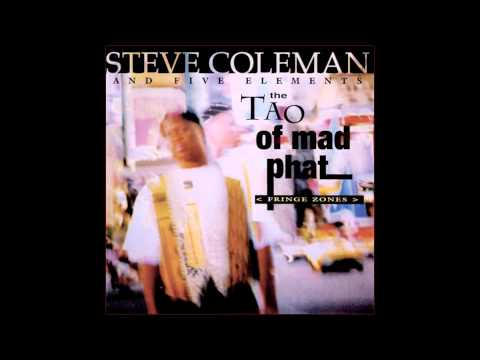 Steve Coleman and Five Elements - The Tao of Mad Phat