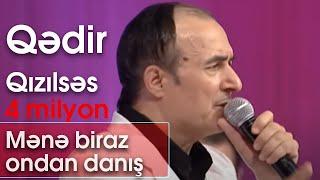 Qədir Qızılsəs (Mənə bir az ondan danış)