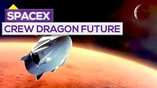 SpaceX: The Crew Dragon Future!