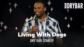 The Truth About Living With Dogs - Dry Bar Comedy