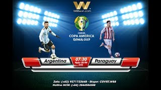 Trực tiếp Argentina và Paragoay cop america 2019( 20/6/2019)