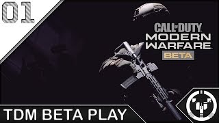 TDM BETA PLAY | CoD: Modern Warfare - Beta | 01