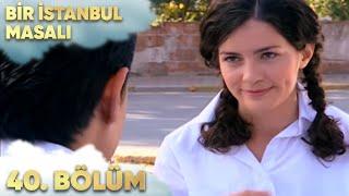 Bir İstanbul Masalı 40. Bölüm