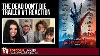 The Dead Don't Die TRAILER #1- Nadia Sawalha & The Popcorn Junkies Family Reaction