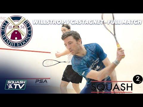 Squash: Willstrop v Castagnet - Full Match - Semi-Final -  Wimbledon Club Squash Squared Open