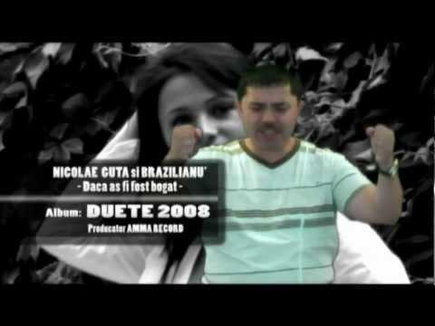 NICOLAE GUTA si BRAZILIANUL - Daca as fi fost bogat