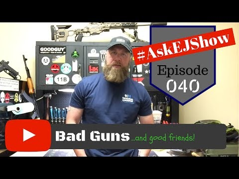 #AskEJShow Episode 040: Friends Don't Let Friends Buy Bad Guns