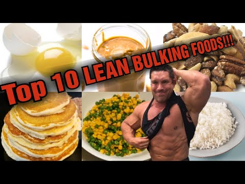 Top 10 Foods LEAN BULKING - The Healthy Way!