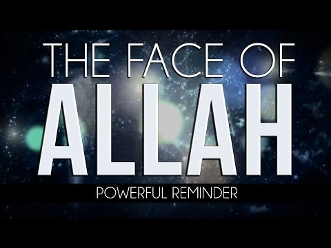 The Face Of Allah - Powerful - MercifulServant Videos