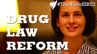 Drug Law Reform I The Feed