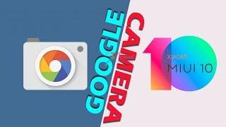 Cuma Butuh 4 Menit Install Google Camera di Xiaomi Miui 10 Global Stabil