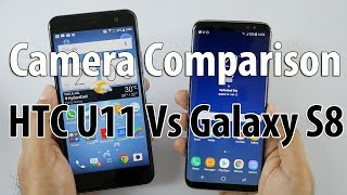 Samsung Galaxy S8 Vs HTC U11 Camera Comparison - You Decide