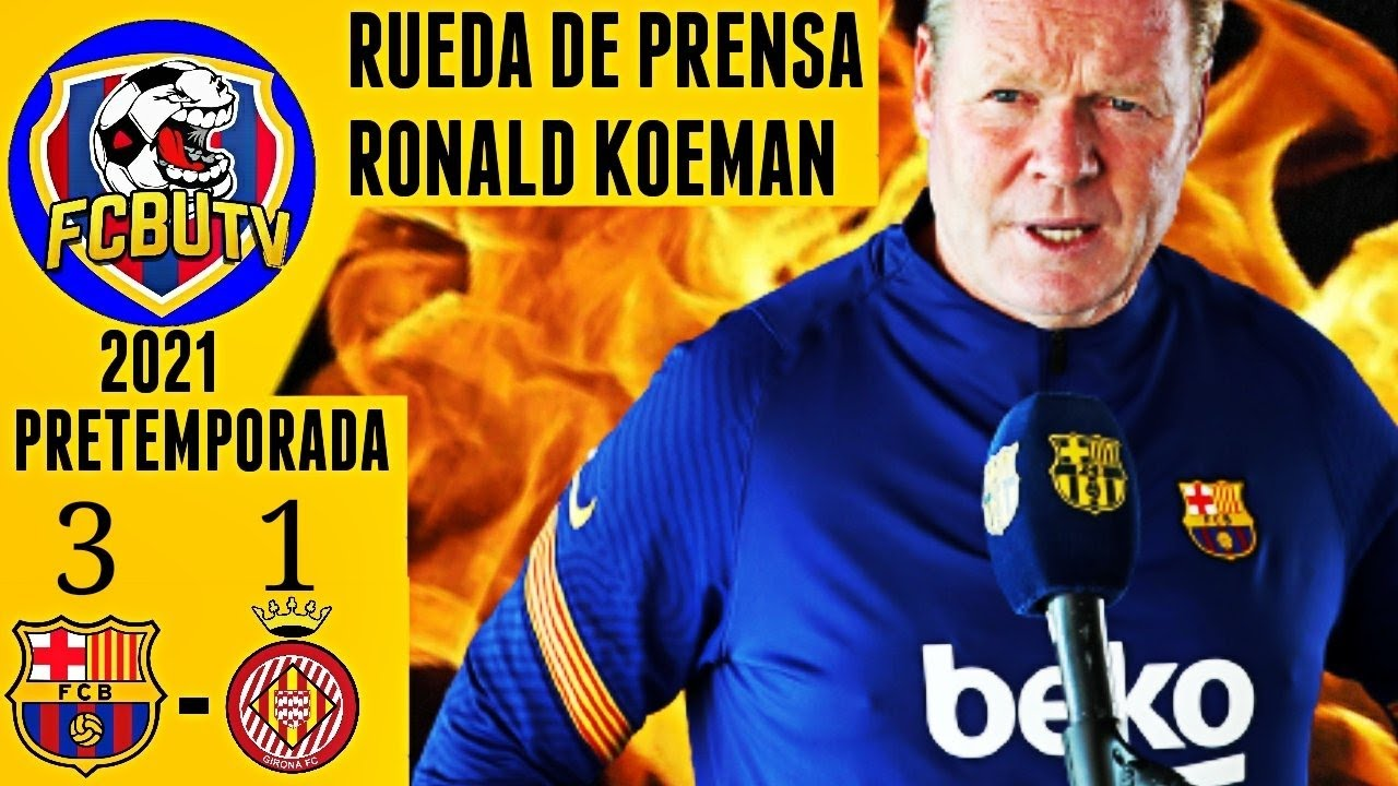RUEDA PRENSA KOEMAN | BARÇA 3 - 1 GIRONA | ZONA MIXTA