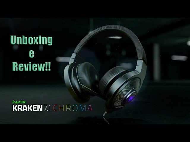 Unboxing e Review Razer Kraken 7 .1 Chroma