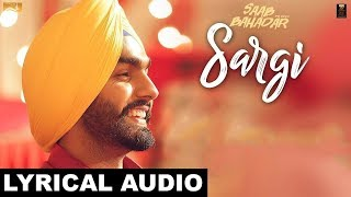 Sargi (Lyrical Audio) Ammy Virk | Punjabi Lyrical Audio 2017 | White Hill Music