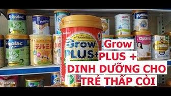 Vlog 45 Grow plus+ Dưới 1 tuổi cho trẻ suy dinh dưỡng thấp còi