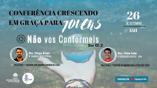 Conferência Crescendo em Graça para Jovens - Não vos conformeis (Rm 12.2) | IPJaguaribe
