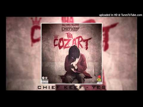Chief Keef - Yes [CDQ] Official ThaCozart