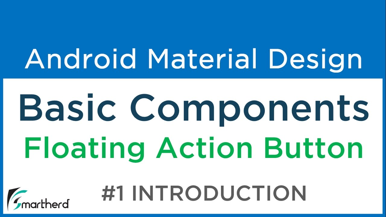 #4 4 Android Floating Action Button example  Part 1 | Basic Components   Android Material Design