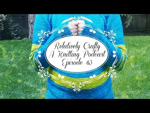 Relatively Crafty: A Knitting Podcast (43)