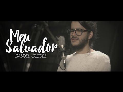 Meu Salvador  Gabriel Guedes