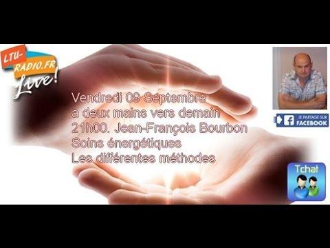 A deux mains vers demain   Jean françois Bourbon   Soins énergétiques   09 09 2016